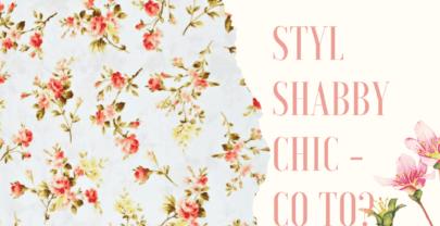 Styl Shabby chic: zrób to sam!