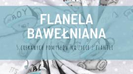 Flanela: co uszyć z flaneli?
