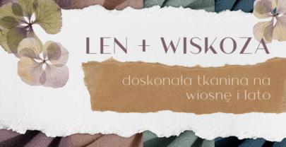 Wiskoza i len: doskonała tkanina na lato i wiosnę!