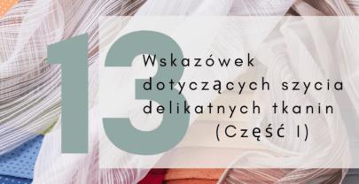 Jak szyć z delikatnych i przewiewnych tkanin? Podpowiedzi na blogu!