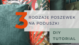 Poszewka na poduszki DIY: Trzy sposoby na zrobienie poszewki
